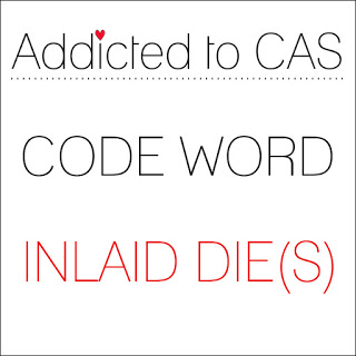 ATCAS - code word inlaid die